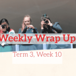 Weekly Wrap Up – Term 3, Week 10