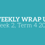 Weekly Wrap Up – Week 2, Term 4 2017