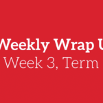 Weekly Wrap Up – Week 3, Term 1, 2018