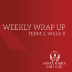 Weekly Wrap Up – Term 2, Week 8, 2018